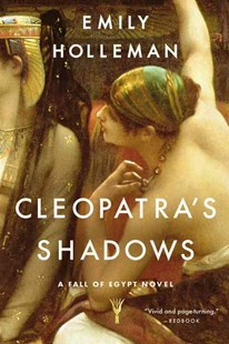 Cleopatra's Shadows by Emily Holleman (9780316382991) - PaperBack - Historical fiction