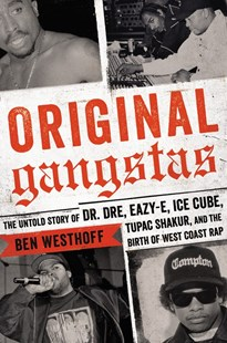 Original Gangstas by Ben Westhoff (9780316383899) - HardCover - Entertainment Music General