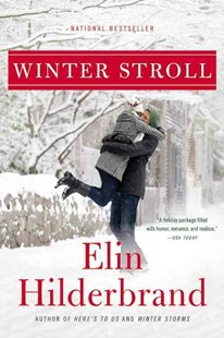 Winter Stroll by Elin Hilderbrand (9780316387729) - HardCover - Modern & Contemporary Fiction General Fiction