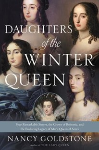 Daughters of the Winter Queen by Nancy Goldstone (9780316387897) - PaperBack - Biographies General Biographies