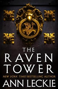 The Raven Tower by Ann Leckie (9780316388696) - HardCover - Fantasy