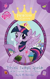 My Little Pony: Twilight Sparkle and the Forgotten Books of Autumn by G. M. Berrow (9780316389969) - HardCover - Children's Fiction Older Readers (8-10)