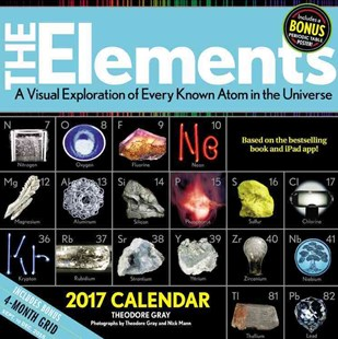 Elements 2017 Calendar by Theodore Gray, Nick Mann (9780316390231) - PaperBack - Science & Technology Chemistry