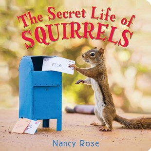 The Secret Life of Squirrels by Nancy Rose (9780316391054) - HardCover - Picture Books