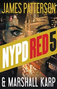 NYPD Red 5 by James Patterson, Marshall Karp (9780316395564) - HardCover - Crime Mystery & Thriller