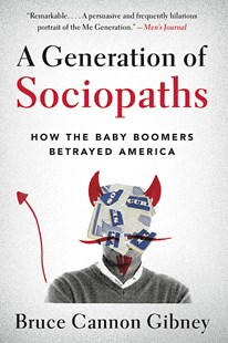 A Generation of Sociopaths by Bruce Cannon Gibney (9780316395793) - PaperBack - Business & Finance Ecommerce