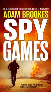 Spy Games by Adam Brookes (9780316399890) - PaperBack - Adventure Fiction Modern