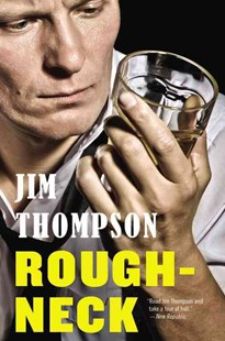 Roughneck by Jim Thompson (9780316403818) - PaperBack - Crime Mystery & Thriller