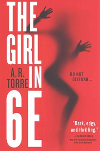 The Girl In 6E by A. R. Torre (9780316404419) - PaperBack - Crime Mystery & Thriller