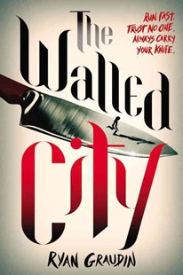 The Walled City by Ryan Graudin (9780316405065) - PaperBack - Children's Fiction