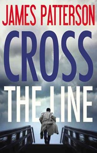 Cross the Line by James Patterson (9780316407090) - HardCover - Crime Mystery & Thriller