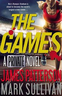 The Games by James Patterson, Mark Sullivan (9780316407113) - HardCover - Crime Mystery & Thriller
