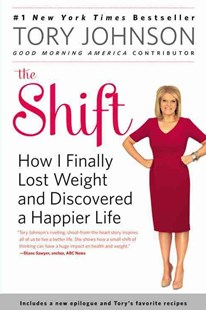 The Shift by Tory Johnson (9780316408905) - PaperBack - Health & Wellbeing Diet & Nutrition