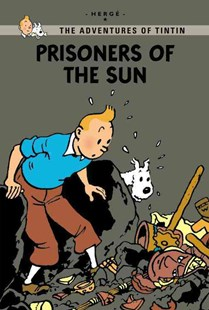 Prisoners of the Sun by Hergé (9780316409179) - PaperBack - Children's Fiction Older Readers (8-10)