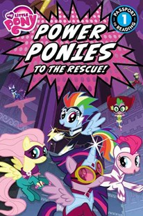 My Little Pony: Power Ponies to the Rescue! by Magnolia Belle (9780316410854) - PaperBack - Children's Fiction Intermediate (5-7)