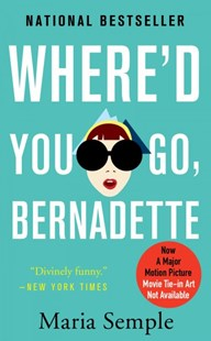 Where'd You Go, Bernadette by Maria Semple (9780316415859) - PaperBack - Modern & Contemporary Fiction General Fiction