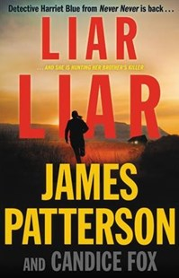 Liar Liar by James Patterson, Candice Fox (9780316418249) - HardCover - Crime Mystery & Thriller