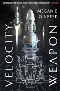 Velocity Weapon by Megan E. O'keefe (9780316419598) - PaperBack - Science Fiction