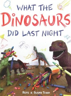 What the Dinosaurs Did Last Night by Refe Tuma, Susan Tuma (9780316420488) - HardCover - Humour General Humour
