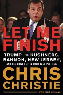 Let Me Finish by Chris Christie (9780316421799) - HardCover - Biographies Political