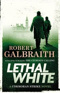 Lethal White by Robert Galbraith (9780316422734) - HardCover - Crime Mystery & Thriller