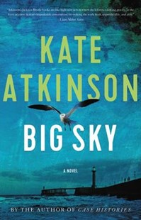 Big Sky by Kate Atkinson (9780316425155) - HardCover - Crime Mystery & Thriller