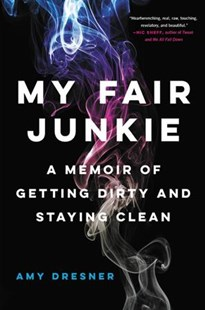 My Fair Junkie by Amy Dresner (9780316430951) - HardCover - Biographies General Biographies