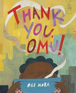 Thank You, Omu! by Oge Mora (9780316431248) - HardCover - Children's Fiction Intermediate (5-7)