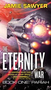 The Eternity War: Pariah by Jamie Sawyer (9780316433228) - PaperBack - Science Fiction