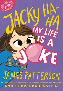 My Life Is a Joke by Patterson, James/ Grabenstein, Chris/ Kerascoet (ILT), Chris Grabenstein, Kerascoët (9780316433761) - HardCover - Children's Fiction Early Readers (0-4)