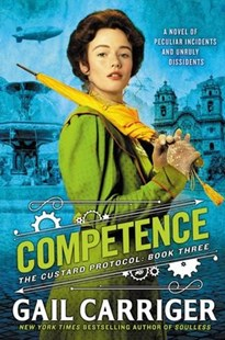 Competence by Gail Carriger (9780316433884) - HardCover - Fantasy