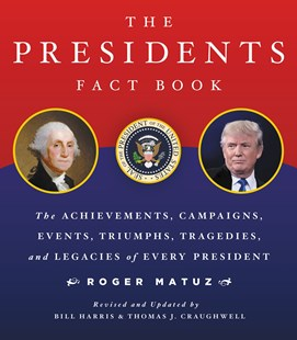 The Presidents Fact Book by Roger Matuz, Bill Harris, Thomas J. Craughwell (9780316435284) - PaperBack - Biographies General Biographies