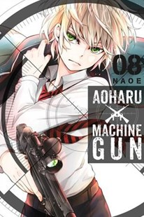 Aoharu X Machinegun 8 by Naoe, Naoe (9780316435710) - PaperBack - Young Adult Contemporary