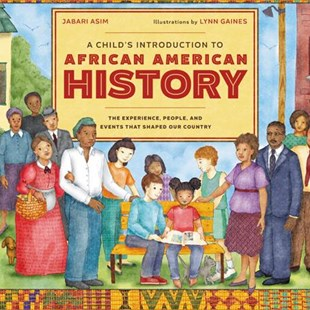 A Child's Introduction to African American History by Jabari Asim, Lynn Gaines (9780316436427) - HardCover - Non-Fiction History