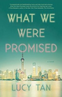 What We Were Promised by Lucy Tan (9780316437189) - HardCover - Modern & Contemporary Fiction General Fiction