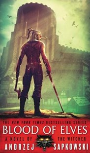 Blood of Elves by Andrzej Sapkowski, Danusia Stok (9780316438988) - PaperBack - Adventure Fiction Modern