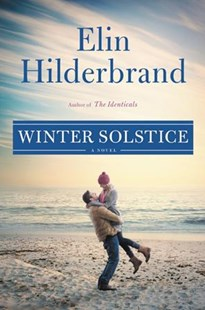 Winter Solstice by Elin Hilderbrand (9780316439879) - HardCover - Modern & Contemporary Fiction General Fiction