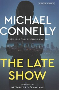 The Late Show by Michael Connelly (9780316439923) - HardCover - Crime Mystery & Thriller