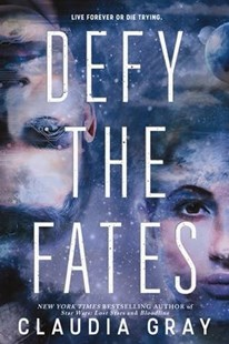 Defy the Fates by Claudia Gray (9780316440752) - HardCover - Young Adult Contemporary