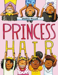 Princess Hair by Sharee Miller (9780316441223) - PaperBack - Children's Fiction Intermediate (5-7)