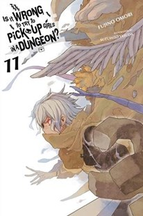 Is It Wrong to Try to Pick Up Girls in a Dungeon? by Fujino Omori, Suzuhito Yasuda (9780316442473) - PaperBack - Fantasy