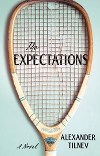 The Expectations by Alexander Tilney (9780316450379) - HardCover - Modern & Contemporary Fiction General Fiction