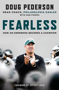 Fearless by Doug Pederson, Dan Pompei, Jeffrey Lurie (9780316451642) - HardCover - Biographies Sports