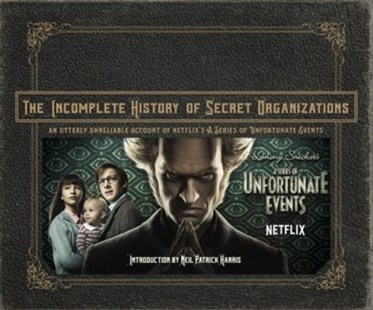 The Incomplete History of Secret Organizations by Joe Tracz, Neil Patrick Harris (9780316451826) - HardCover - Entertainment Entertainment Guides
