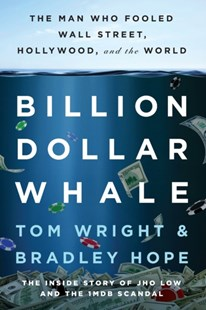 Billion Dollar Whale by Bradley Hope, Tom Wright (9780316453479) - PaperBack - Business & Finance Organisation & Operations