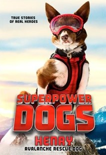 Superpower Dogs: Henry by Cosmic Picture (9780316453622) - PaperBack - Pets & Nature Domestic animals