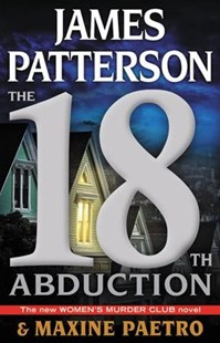 The 18th Abduction by James Patterson, Maxine Paetro (9780316454117) - HardCover - Crime Mystery & Thriller