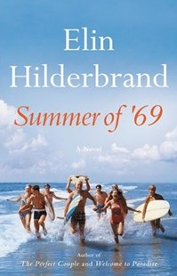 Summer of '69 by Elin Hilderbrand (9780316454162) - HardCover - Historical fiction