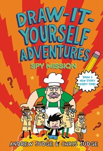 Draw-It-Yourself Adventures: Spy Mission by Chris Judge, Andrew Judge (9780316464222) - HardCover - Children's Fiction Intermediate (5-7)