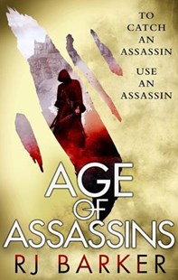 Age of Assassins by R. J. Baker (9780316466493) - PaperBack - Adventure Fiction Modern